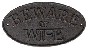 Cast Iron Beware of the Wife Plaque