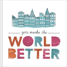 You Make the World Better Gift Book