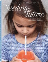 FEEDING THE FUTURE: CLEAN EATING FOR CHILDREN