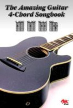 Amazing Guitar Four Chord Songbook