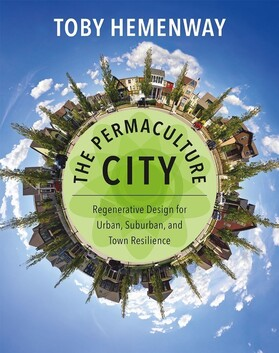 The Permaculture City by Toby Hemenway