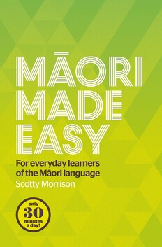 Māori Made Easy- For Everyday Learners of the Māori Language