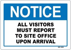 Visitors Report to Site Office Sign