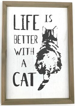 Life is Better Sign - Cat