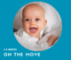 2. ROLLING - On the Move -  rolling, sitting...  3-6m