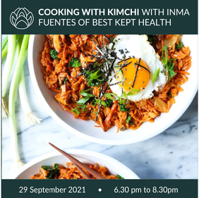 29 September 2021 | Cooking with Kimchi with Inma Fuentes of Best Kept Health