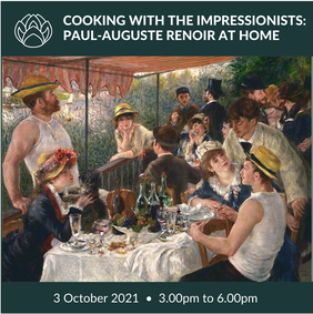 3 October 2021 | Cooking with the Impressionists: Paul-Auguste Renoir at home