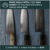 12 June | Knife Skills with Chef Max Gordy-ONE SPOT NOW AVAILABLE