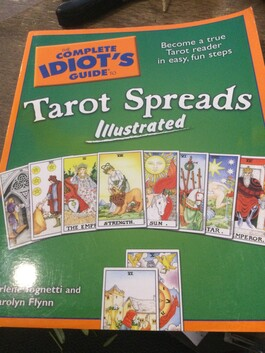 The complete Idiots guide to Tarot Spreads
