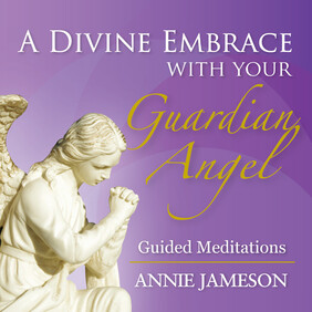 CD : A Divine Embrace with your Guardian Angel by Annie Jameson