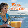 CD :  Weaving Sacred Sound by Annie Jameson