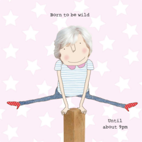 Rosie made a thing Born to be wild-humour card
