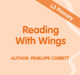 Reading With Wings - Level 3 Primary