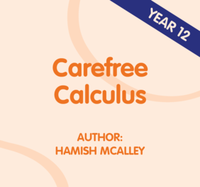 Year 12 Carefree Calculus