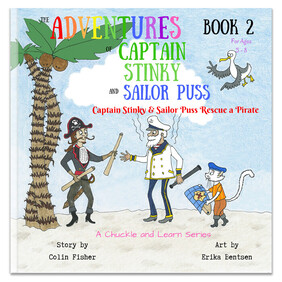The Adventures of Captain Stinky and Sailor Puss - Captain Stinky and Sailor Puss Rescue a Pirate
