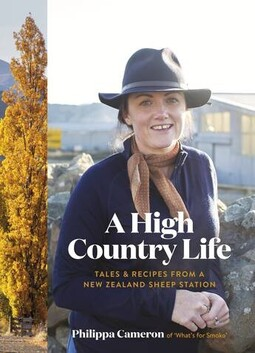 A High Country Life - Tales & Recipes From a New Zealand Sheep Station