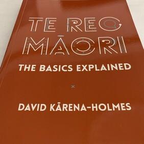 Te Reo Māori - The Basics Explained