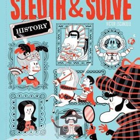 Sleuth & Solve: History: 20+ Mind Twisting Mysteries