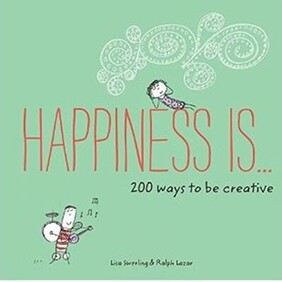 Happiness is... 200 ways to be creative