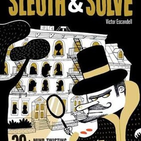 Sleuth and Solve - 20 Mind Twisting Mysteries