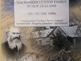 Book - The pioneer Luxton family in New Zealand  1851 to the 1900s